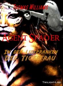 Agent Spader – In den Lustpranken der Tigerfrau